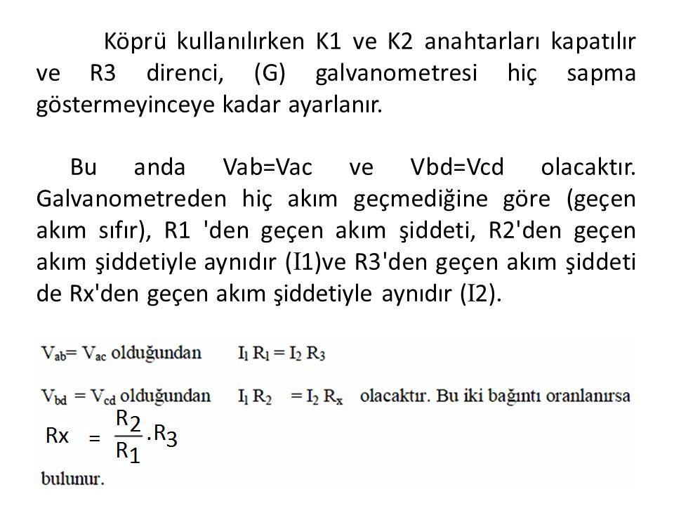Köprü kullanılırken K1 ve K2 anahtarları kapatılır ve R3 direnci, (G) galvanometresi hiç sapma göstermeyinceye kadar ayarlanır. Bu anda Vab=Vac ve Vb
