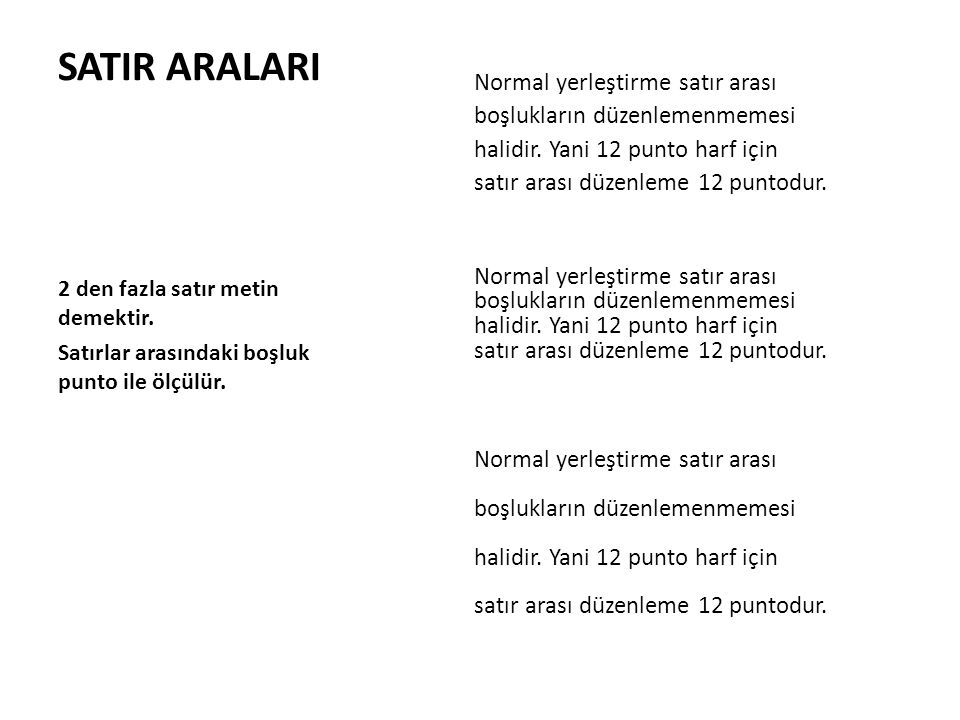 SATIR ARALARI 2 den fazla satır metin demektir.Satırlar arasındaki boşluk punto ile ölçülür.