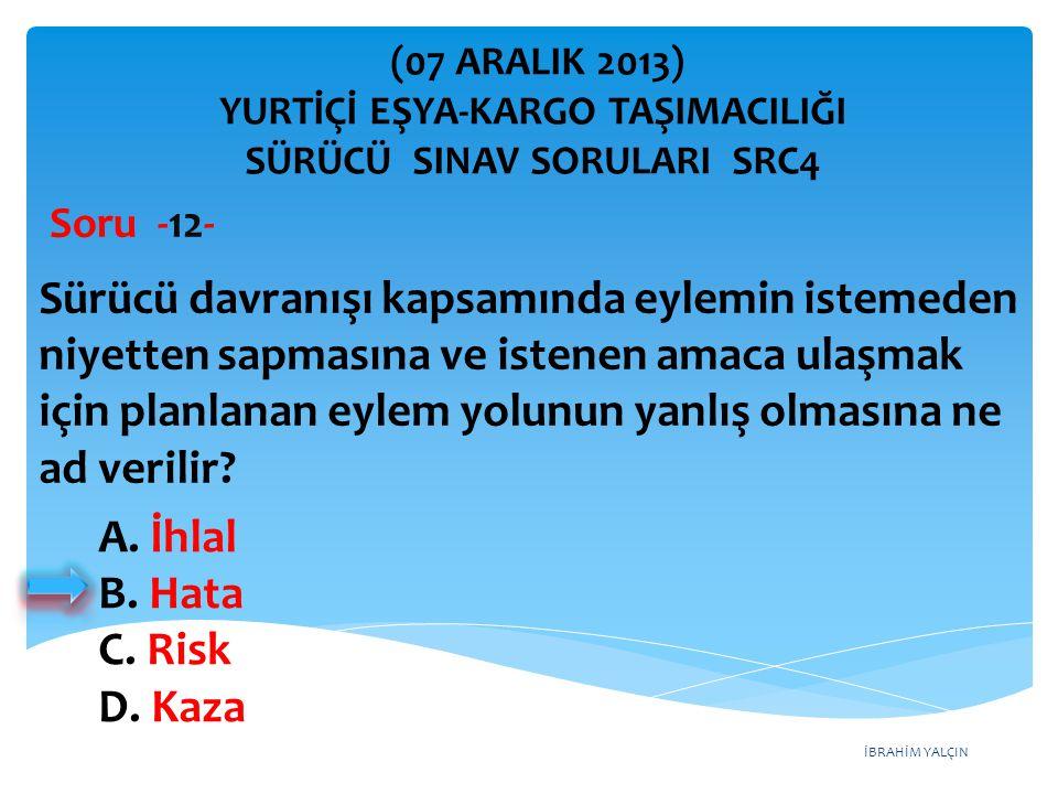 İBRAHİM YALÇIN A.İhlal B. Hata C. Risk D.