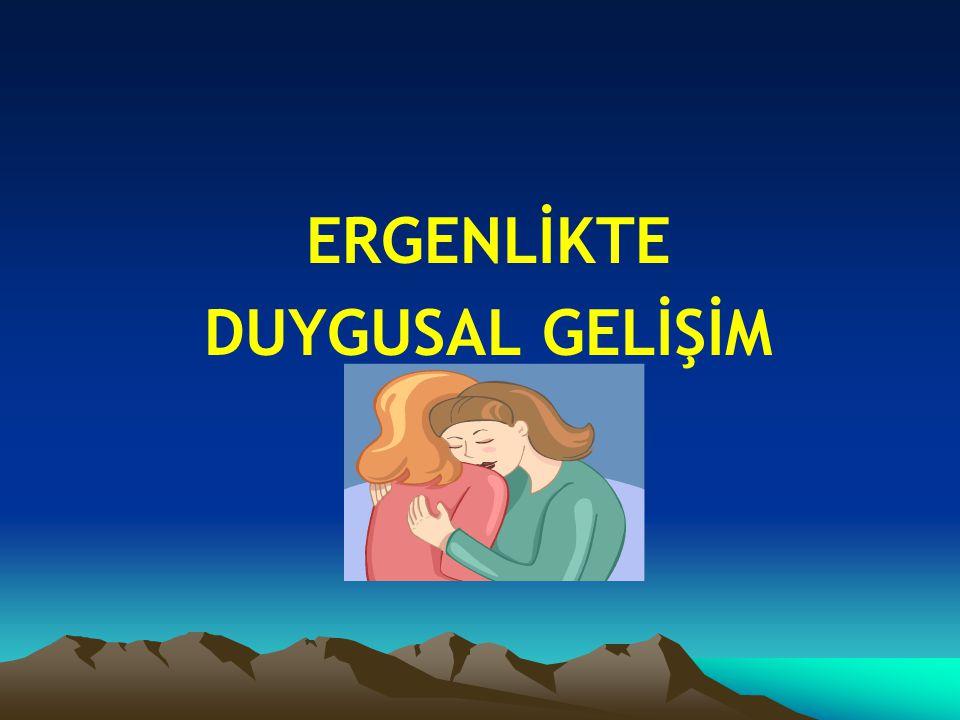 ERGENLİKTE DUYGUSAL GELİŞİM