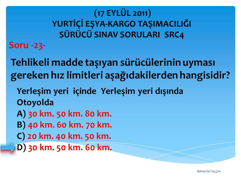 İBRAHİM YALÇIN Yerleşim yeri içinde Yerleşim yeri dışında Otoyolda A) 30 km.
