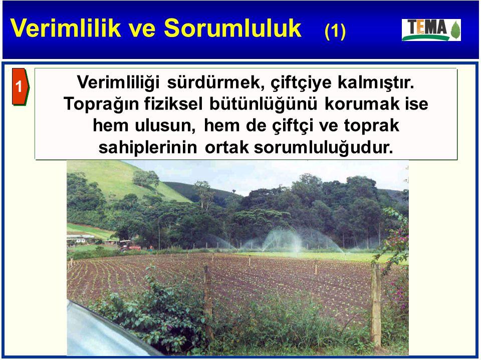 Verimliliği sürdürmek, çiftçiye kalmıştır. Toprağın fiziksel bütünlüğünü korumak ise hem ulusun, hem de çiftçi ve toprak sahiplerinin ortak sorumluluğ