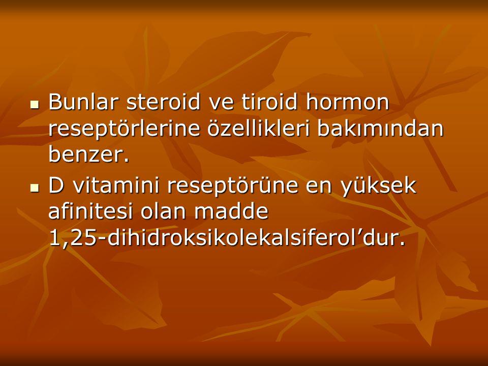 Bunlar steroid ve tiroid hormon reseptörlerine özellikleri bakımından benzer. Bunlar steroid ve tiroid hormon reseptörlerine özellikleri bakımından be