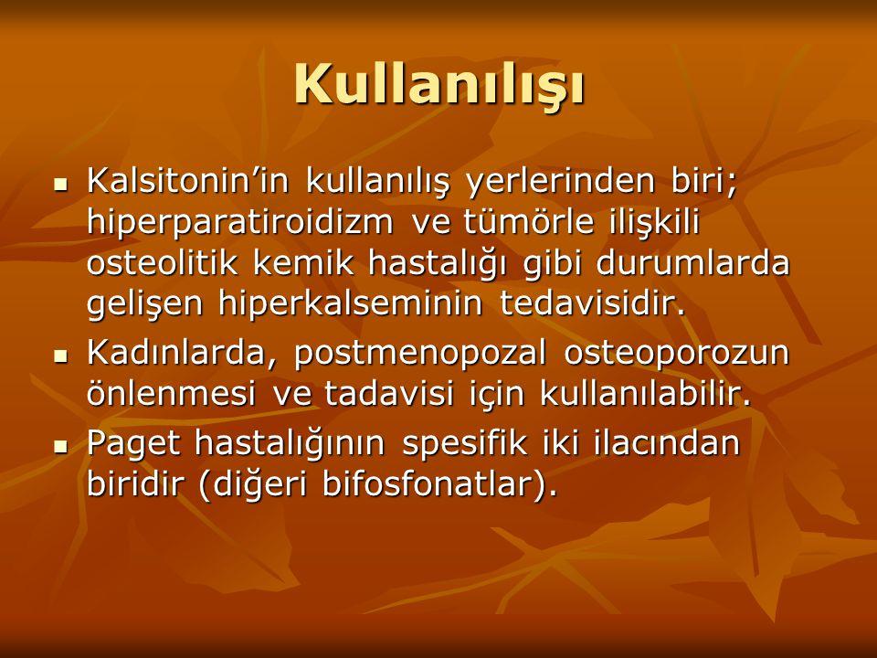 Kullanılışı Kalsitonin'in kullanılış yerlerinden biri; hiperparatiroidizm ve tümörle ilişkili osteolitik kemik hastalığı gibi durumlarda gelişen hiper