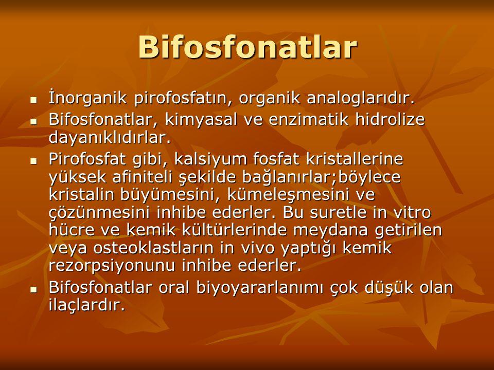 Bifosfonatlar İnorganik pirofosfatın, organik analoglarıdır. İnorganik pirofosfatın, organik analoglarıdır. Bifosfonatlar, kimyasal ve enzimatik hidro