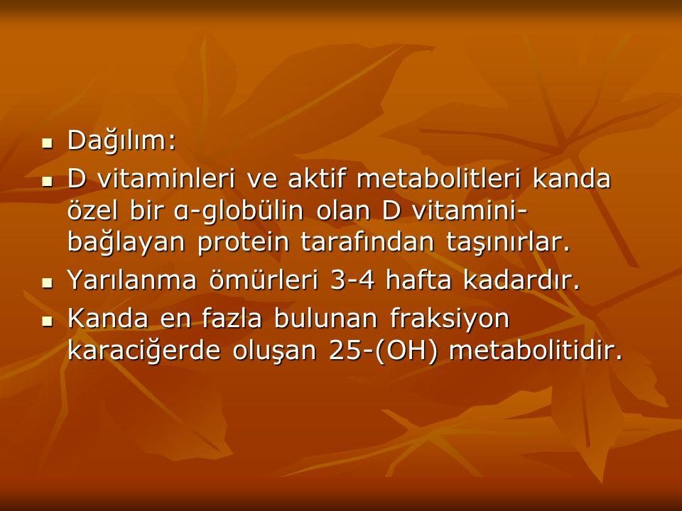 Dağılım: Dağılım: D vitaminleri ve aktif metabolitleri kanda özel bir α-globülin olan D vitamini- bağlayan protein tarafından taşınırlar. D vitaminler