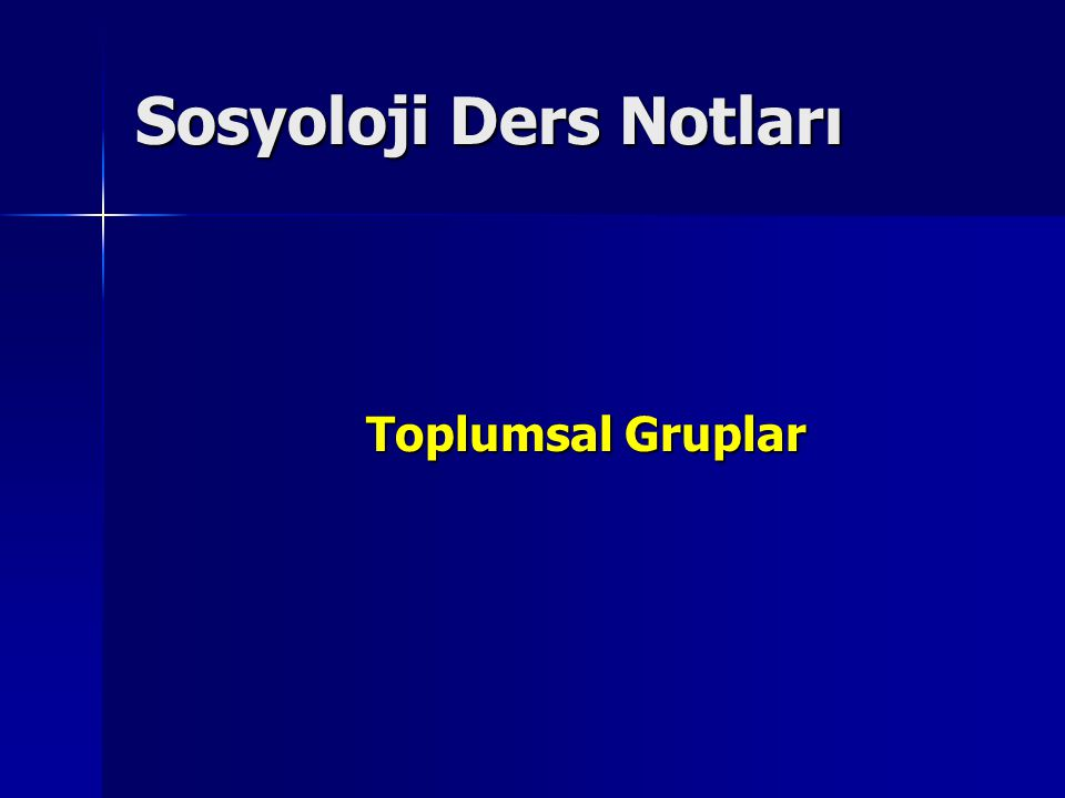 Sosyoloji Ders Notları Toplumsal Gruplar