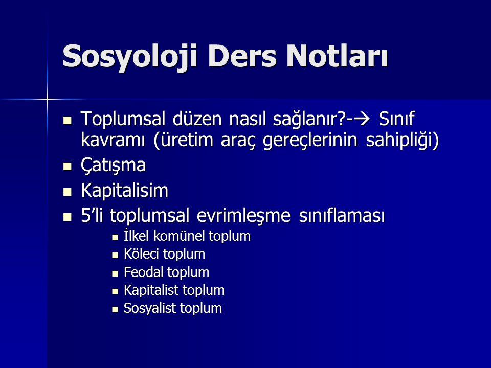 Sosyoloji Ders Notları Toplumsal düzen nasıl sağlanır?-  Sınıf kavramı (üretim araç gereçlerinin sahipliği) Toplumsal düzen nasıl sağlanır?-  Sınıf