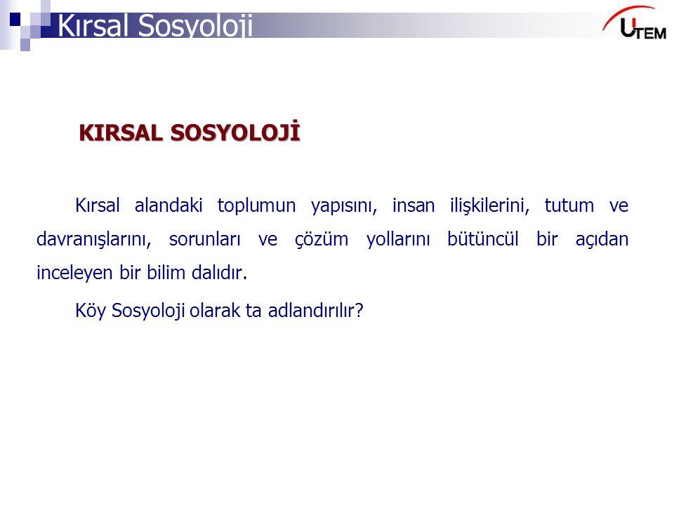 Kırsal Sosyoloji KIRSAL-KENT FARKLILIKLARI Doğal Ekonomik Kültürel Psikolojik Yasal,Yönetsel