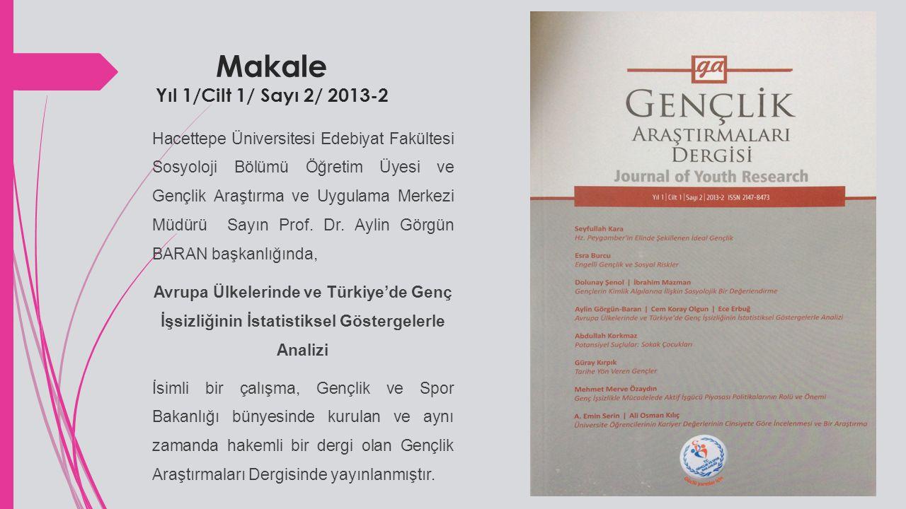 Yuvarlak Masa Toplantısı 25 Kasım 2014 Gençlik Araştırmaları Dergisinin organize ettiği ve Hacettepe Üniversitesi Edebiyat Fakültesi Sosyoloji Bölümü Öğretim Üyesi ve Gençlik Araştırma ve Uygulama Merkezi Müdürü Sayın Prof.