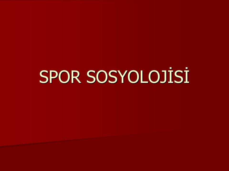 SPOR SOSYOLOJİSİ