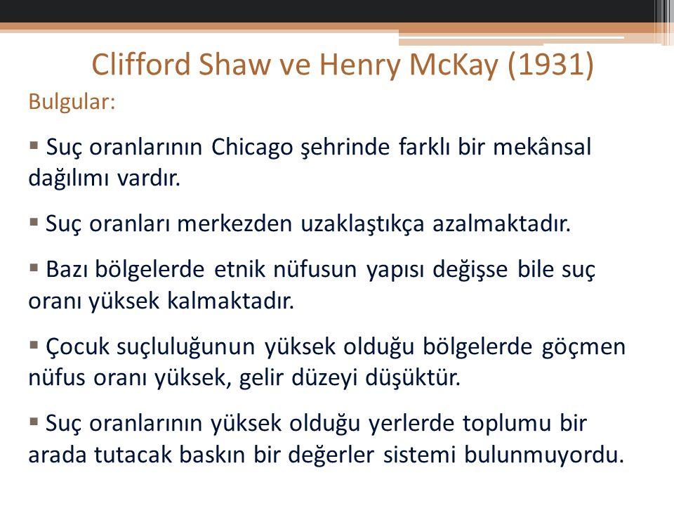 Clifford Shaw ve Henry McKay (1931) Bulgular:  Suç oranlarının Chicago şehrinde farklı bir mekânsal dağılımı vardır.
