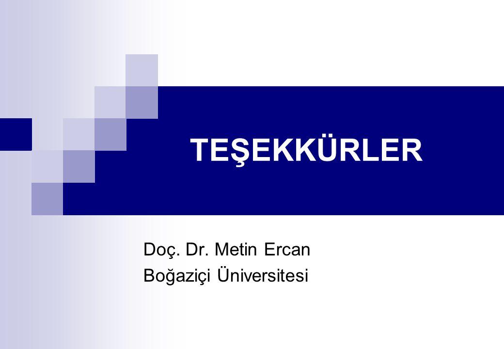 TEŞEKKÜRLER Doç. Dr. Metin Ercan Boğaziçi Üniversitesi