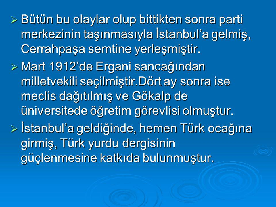  Bütün bu olaylar olup bittikten sonra parti merkezinin taşınmasıyla İstanbul'a gelmiş, Cerrahpaşa semtine yerleşmiştir.  Mart 1912'de Ergani sancağ