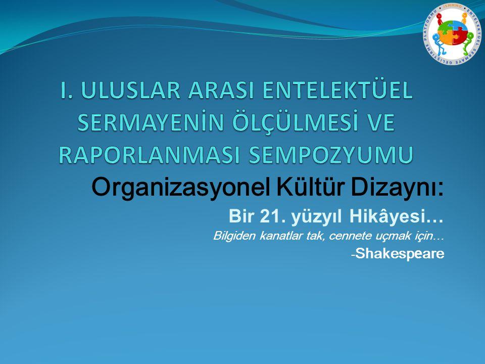 Organizasyonel Kültür Dizaynı: Bir 21.
