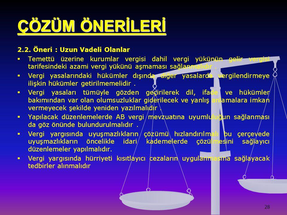 28 ÇÖZÜM ÖNERİLERİ 2.2.