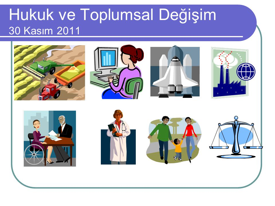 Hukuk ve Toplumsal Değişim 30 Kasım 2011