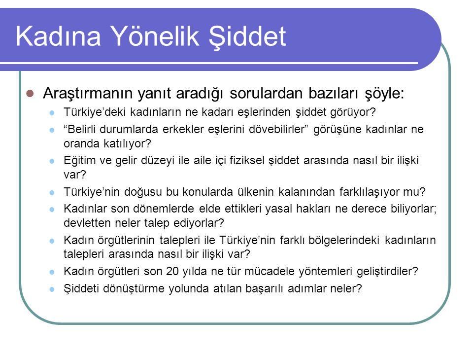"""Kadına Yönelik Şiddet Araştırmanın yanıt aradığı sorulardan bazıları şöyle: Türkiye'deki kadınların ne kadarı eşlerinden şiddet görüyor? """"Belirli duru"""