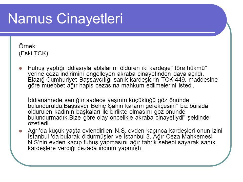 Namus Cinayetleri Örnek: (Eski TCK) Fuhuş yaptığı iddiasıyla ablalarını öldüren iki kardeşe