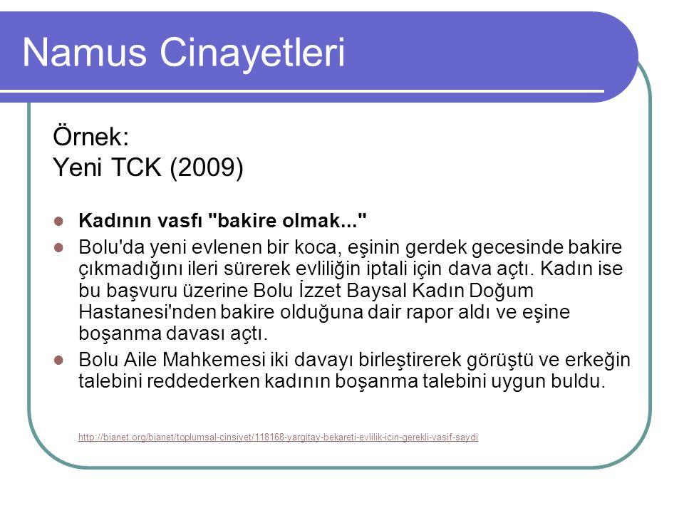 Namus Cinayetleri Örnek: Yeni TCK (2009) Kadının vasfı