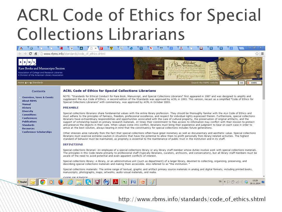 ACRL Code of Ethics for Special Collections Librarians http://www.rbms.info/standards/code_of_ethics.shtml