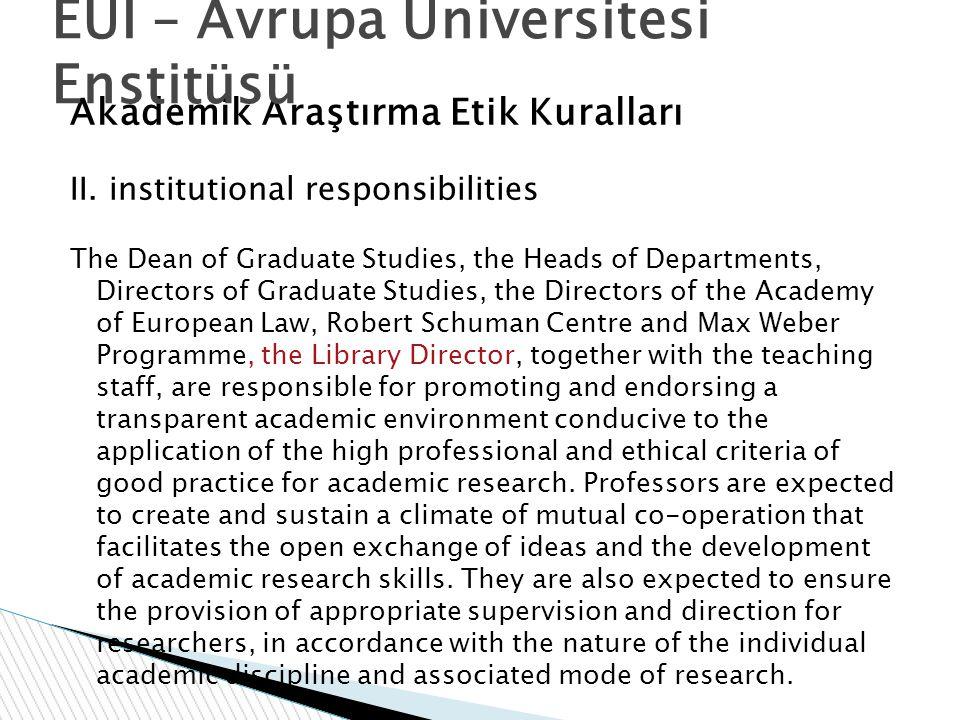 Akademik Araştırma Etik Kuralları II. institutional responsibilities The Dean of Graduate Studies, the Heads of Departments, Directors of Graduate Stu