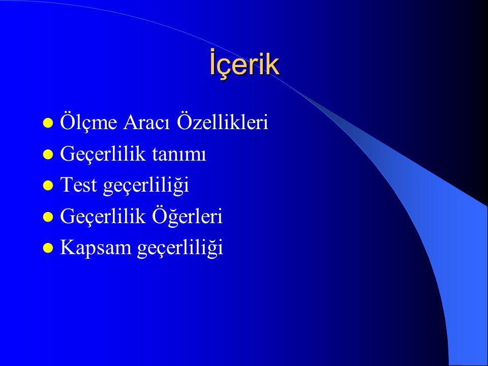 Test Geçerliliği Geçerliğin hesaplanması Geçerlik katsayısı c=(A+D)/(A+B+C+D).