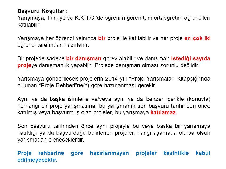 Başvuru Koşulları: Yarışmaya, Türkiye ve K.K.T.C.'de öğrenim gören tüm ortaöğretim öğrencileri katılabilir. Yarışmaya her öğrenci yalnızca bir proje i