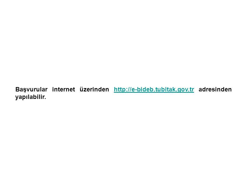 Başvurular internet üzerinden http://e-bideb.tubitak.gov.tr adresinden yapılabilir.http://e-bideb.tubitak.gov.tr