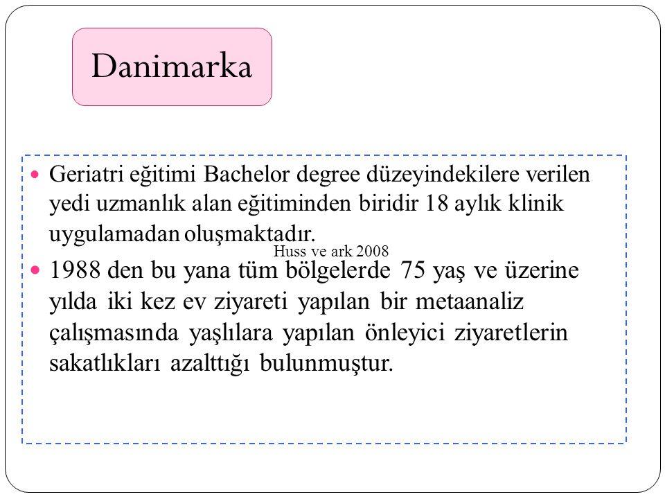 Danimarka Geriatri eğitimi Bachelor degree düzeyindekilere verilen yedi uzmanlık alan eğitiminden biridir 18 aylık klinik uygulamadan oluşmaktadır. 19