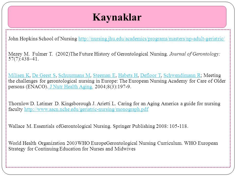 Kaynaklar John Hopkins School of Nursing http://nursing.jhu.edu/academics/programs/masters/np-adult-geriatric/http://nursing.jhu.edu/academics/program