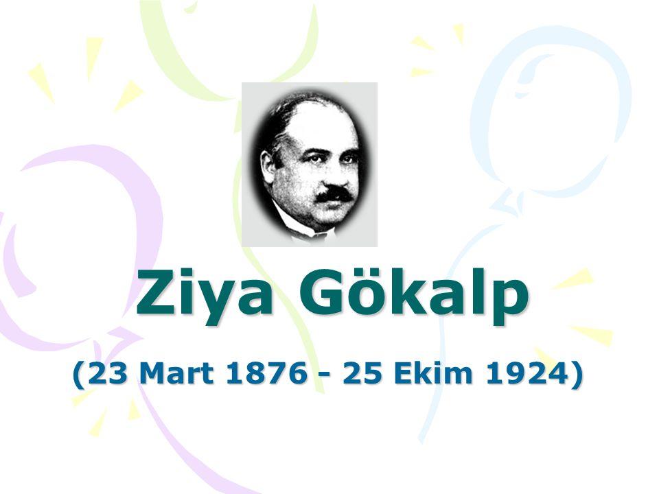 Ziya Gökalp (23 Mart 1876 - 25 Ekim 1924)