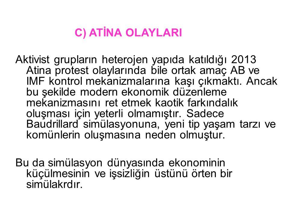 Aktivist grupların heterojen yapıda katıldığı 2013 Atina protest olaylarında bile ortak amaç AB ve IMF kontrol mekanizmalarına kaşı çıkmaktı. Ancak bu