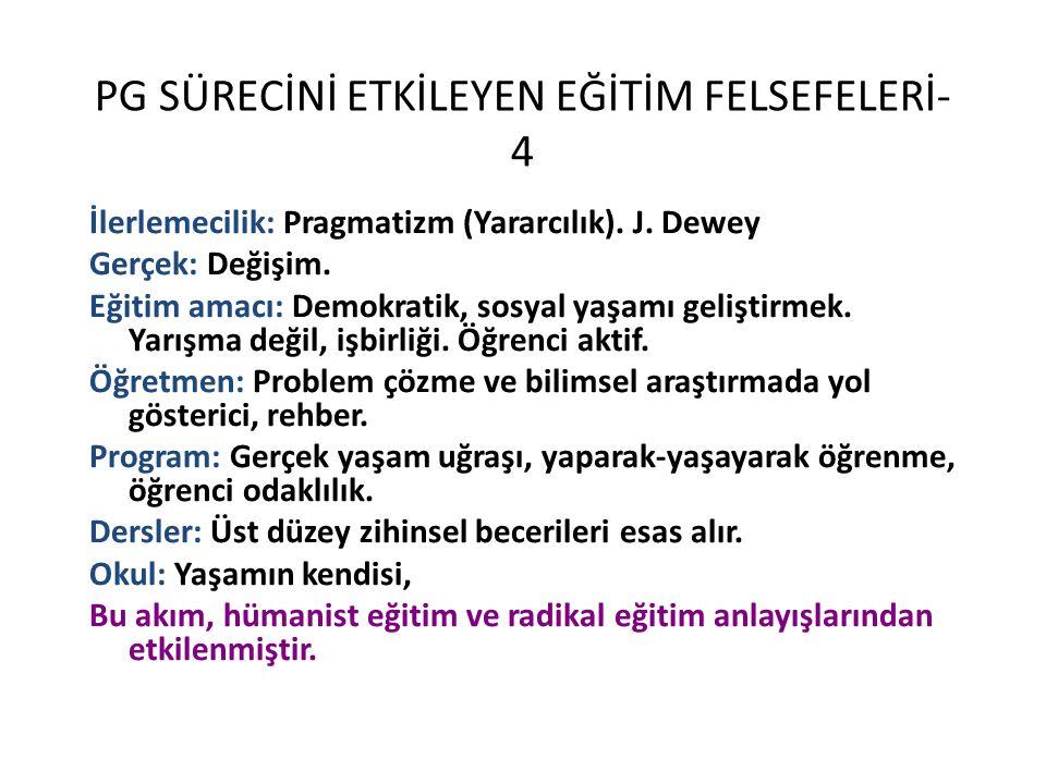 PG SÜRECİNİ ETKİLEYEN EĞİTİM FELSEFELERİ- 4 İlerlemecilik: Pragmatizm (Yararcılık).