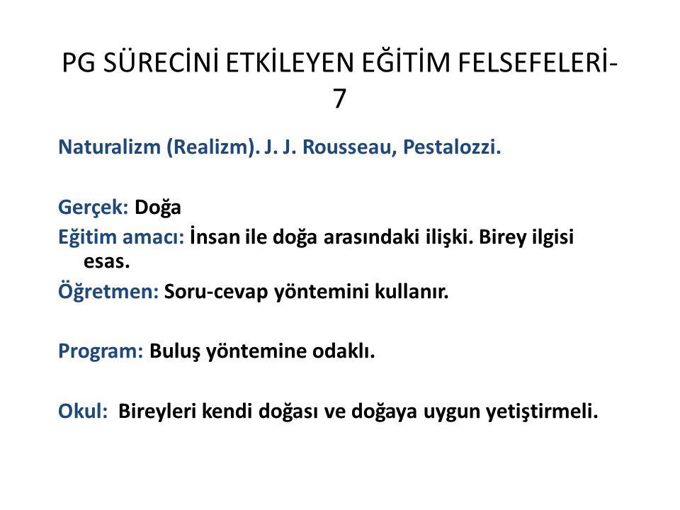 PG SÜRECİNİ ETKİLEYEN EĞİTİM FELSEFELERİ- 7 Naturalizm (Realizm).