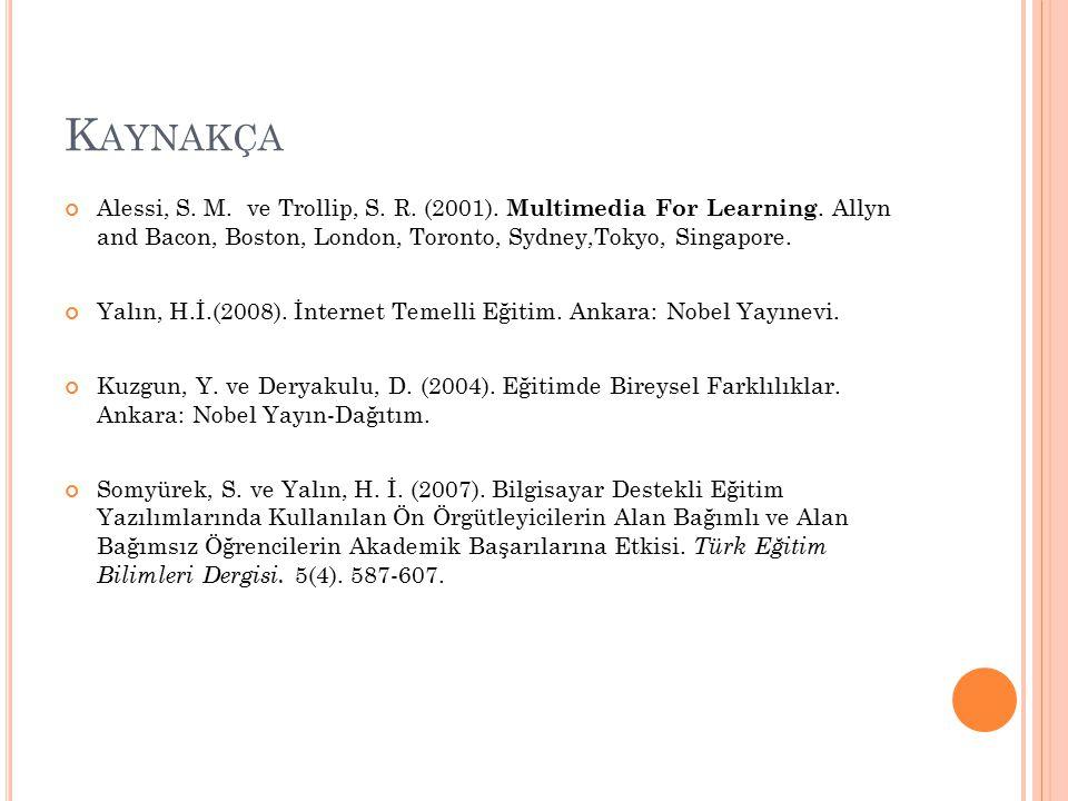 K AYNAKÇA Alessi, S. M. ve Trollip, S. R. (2001).