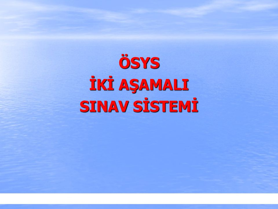 2010-ÖSYS Sunum, İstanbul 29 Ağustos 2009 ÖSYS İKİ AŞAMALI SINAV SİSTEMİ