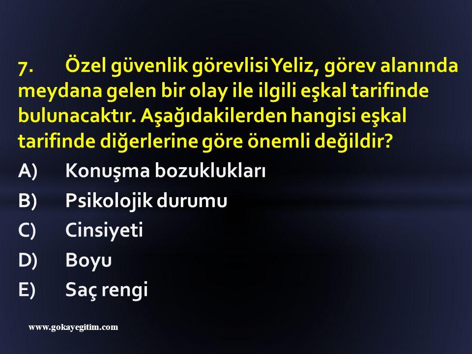 www.gokayegitim.com 15.Özel güvenlik görevlisi Önder, devriye görevini ifa etmek üzere görevi teslim almıştır.