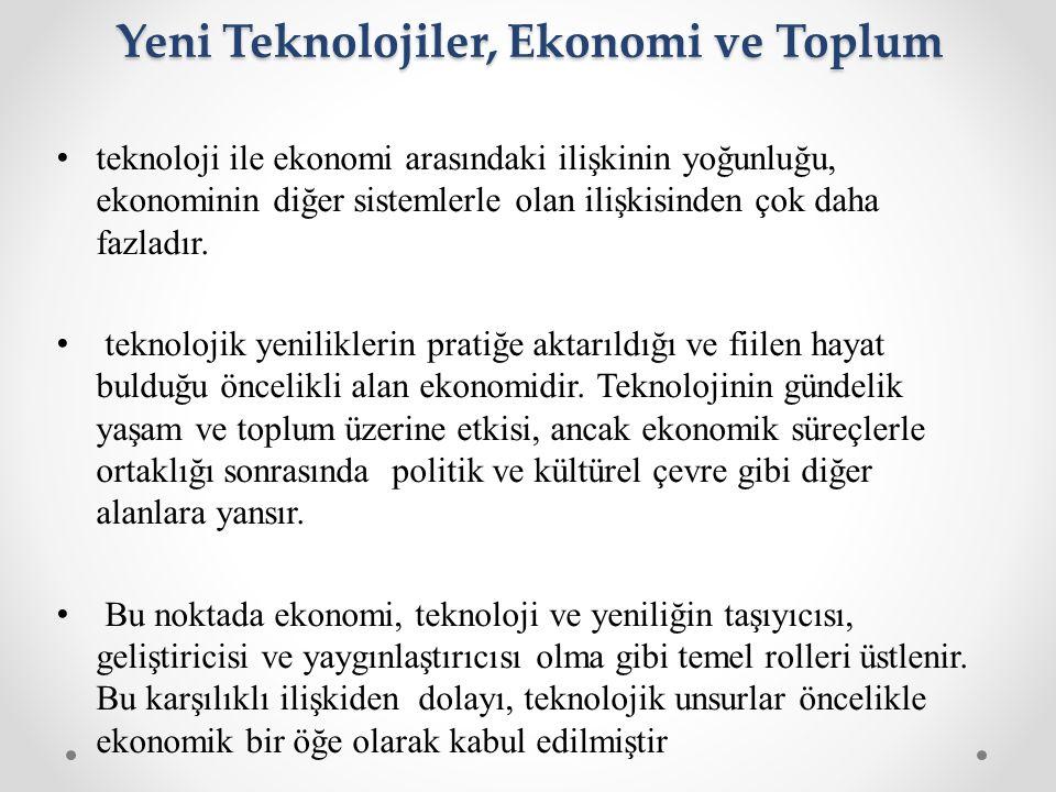 teknoloji ile ekonomi arasındaki ilişkinin yoğunluğu, ekonominin diğer sistemlerle olan ilişkisinden çok daha fazladır. teknolojik yeniliklerin pratiğ