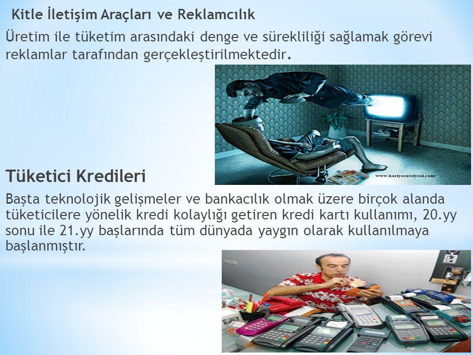Kitle İletişim Araçları ve Reklamcılık Üretim ile tüketim arasındaki denge ve sürekliliği sağlamak görevi reklamlar tarafından gerçekleştirilmektedir.