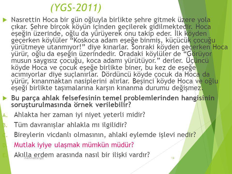 (YGS-2011)  Nasrettin Hoca bir gün oğluyla birlikte şehre gitmek üzere yola çıkar.