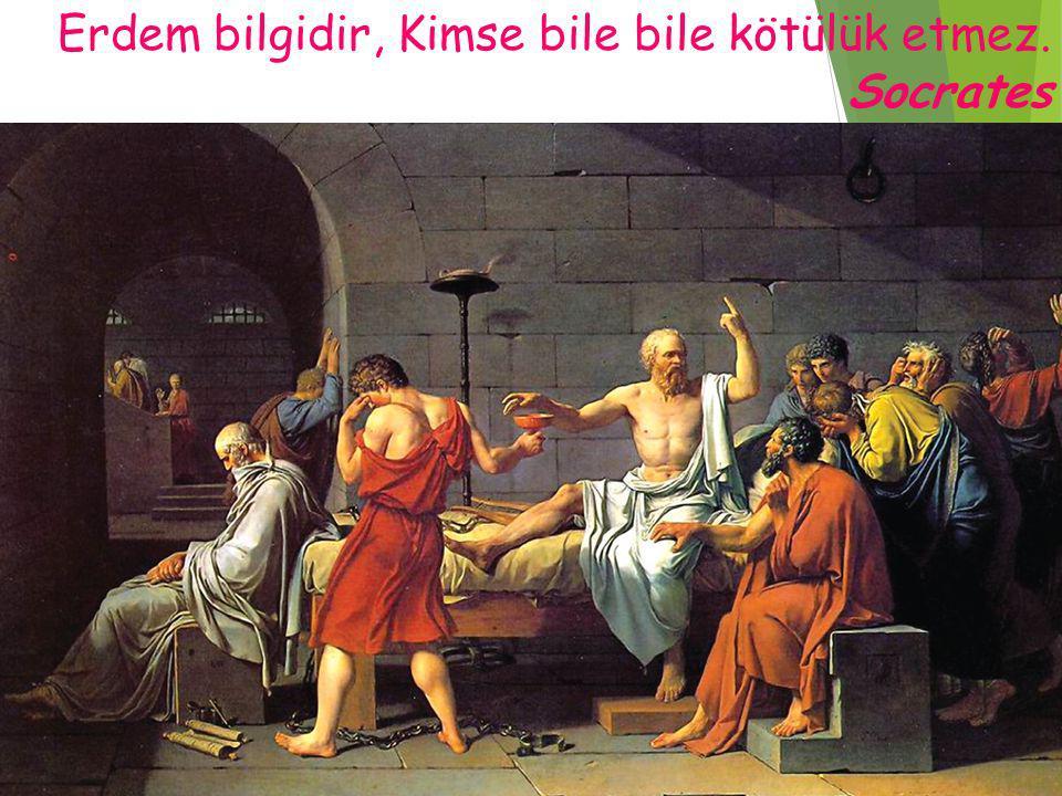 Erdem bilgidir, Kimse bile bile kötülük etmez. Socrates mehmetcengiz2