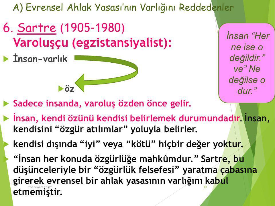 A) Evrensel Ahlak Yasası'nın Varlığını Reddedenler 6.