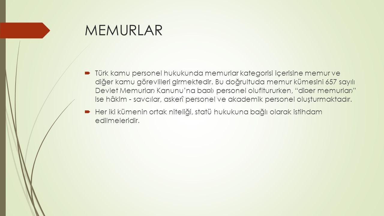 MEMURLAR  Türk kamu personel hukukunda memurlar kategorisi içerisine memur ve diğer kamu görevlileri girmektedir. Bu doğrultuda memur kümesini 657 sa