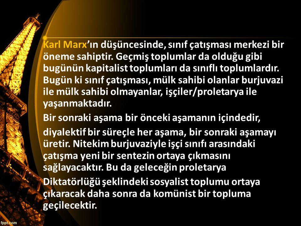 Karl Marx'ın düşüncesinde, sınıf çatışması merkezi bir öneme sahiptir. Geçmiş toplumlar da olduğu gibi bugünün kapitalist toplumları da sınıflı toplum