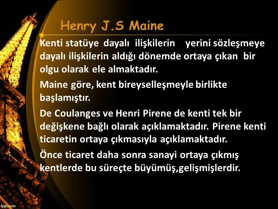 Henry J.S Maine Kenti statüye dayalı ilişkilerin yerini sözleşmeye dayalı ilişkilerin aldığı dönemde ortaya çıkan bir olgu olarak ele almaktadır. Main