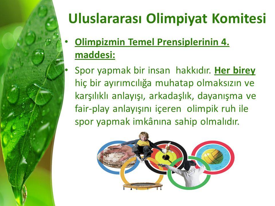Uluslararası Olimpiyat Komitesi Olimpizmin Temel Prensiplerinin 4.