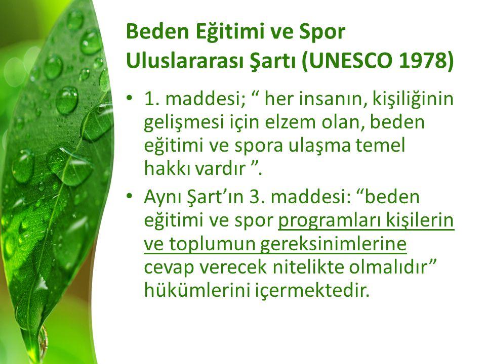 Beden Eğitimi ve Spor Uluslararası Şartı (UNESCO 1978) 1.