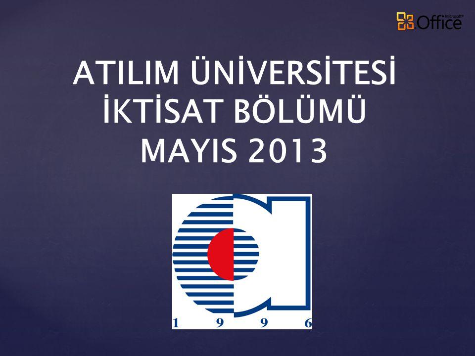 ATILIM ÜNİVERSİTESİ İKTİSAT BÖLÜMÜ MAYIS 2013
