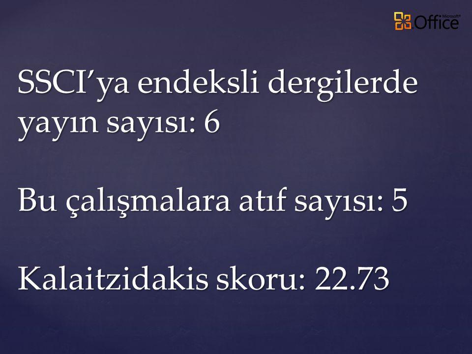 SSCI'ya endeksli dergilerde yayın sayısı: 6 Bu çalışmalara atıf sayısı: 5 Kalaitzidakis skoru: 22.73